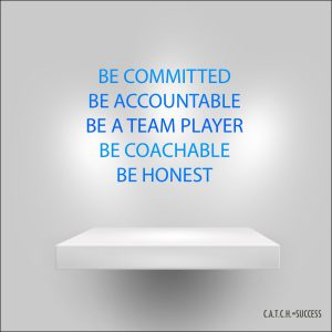 Be coach able and team player